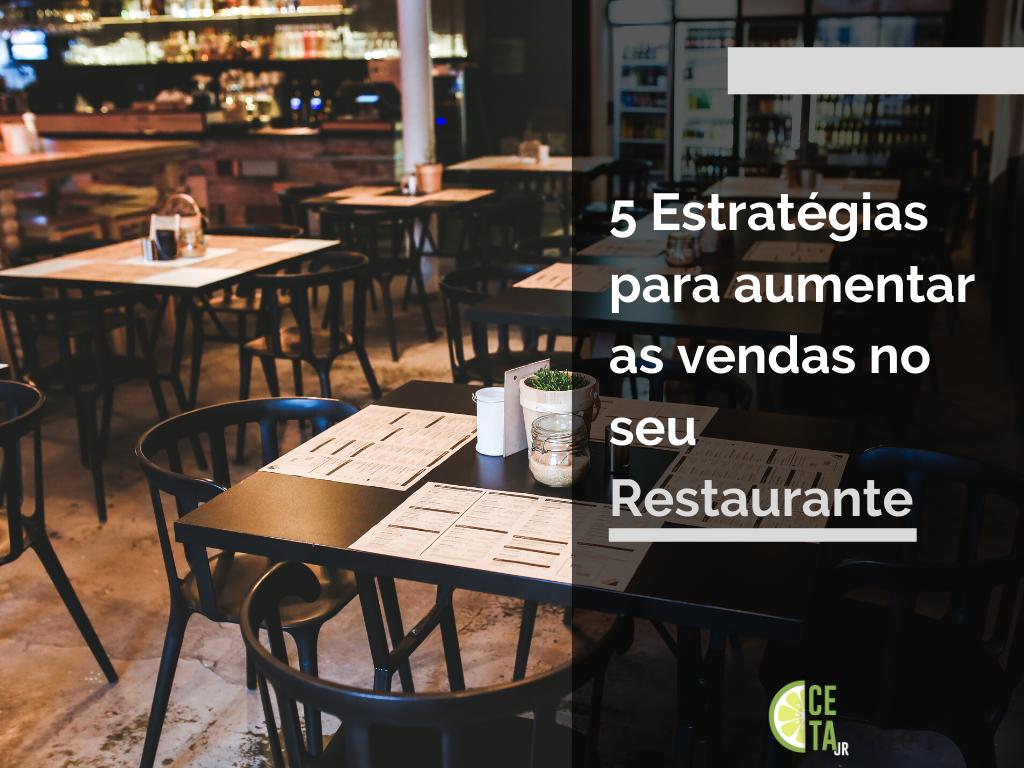 5 Estratégias para Aumentar as Vendas no seu Restaurante